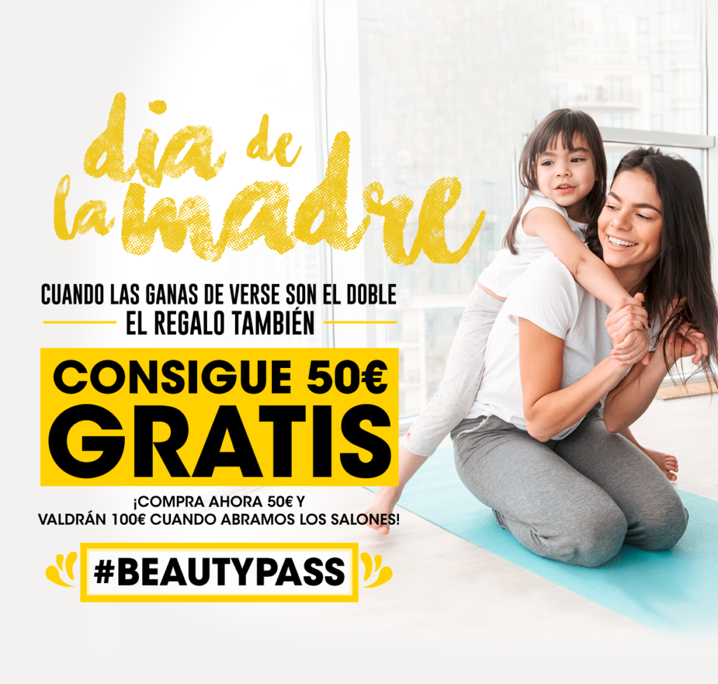 🌸 Dia de la madre #BEAUTYPASS